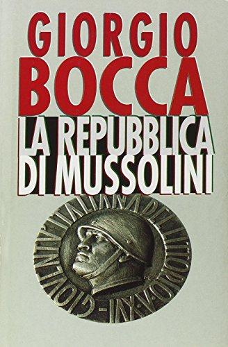 La Repubblica di Mussolini.: Bocca, Giorgio.