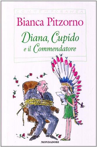 9788804389866: Diana, Cupido e il commendatore