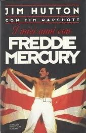 9788804391661: I miei anni con Freddie Mercury (Ingrandimenti)