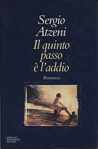 9788804393818: Il quinto passo e l'addio: Romanzo (Scrittori italiani) (Italian Edition)