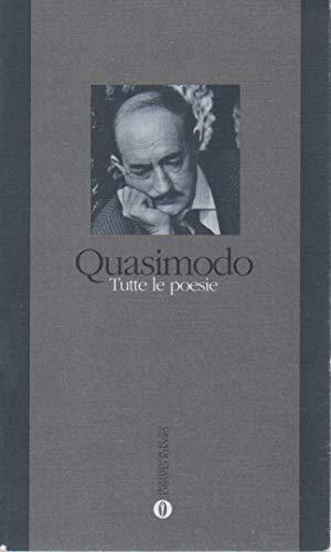 Tutte le poesie (Oscar grandi classici): Salvatore Quasimodo