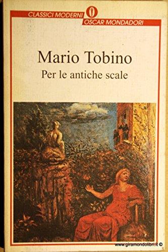 PER LE ANTICHE SCALE - Una storia: TOBINO, MARIO