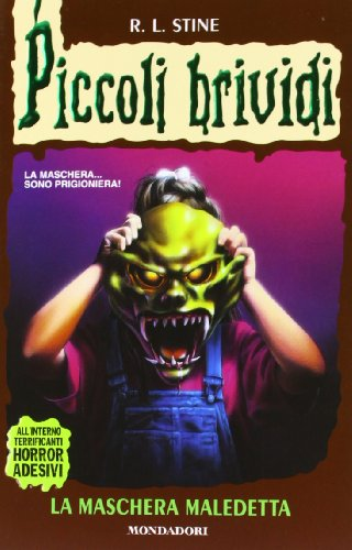 Piccoli Brividi: La Maschera Maledetta (Goosebumps: The Haunted Mask): R.L. Stine