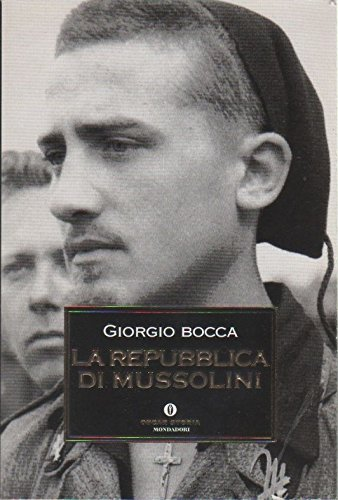 La repubblica di Mussolini Bocca, Giorgio: Giorgio Bocca