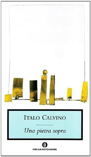 9788804399919: Una Pietra Sopra: Discorsi Di Letteratura E Societa (Oscar Mondadori)