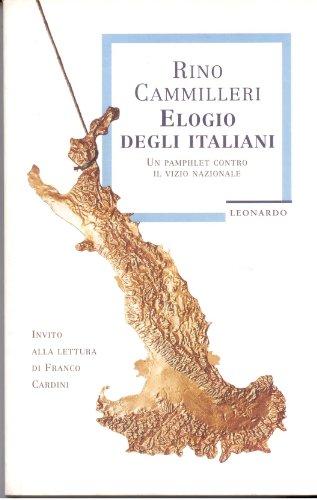 9788804402367: ELOGIO DEGLI ITALIANI. UN PAMPHLET CONTRO IL VIZIO NAZIONALE