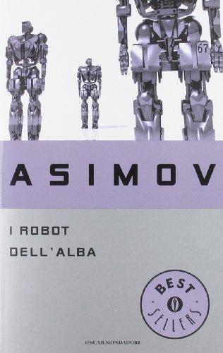 9788804403036: I robot dell'alba