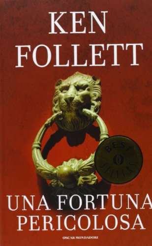 Una Fortuna Pericolosa: Ken Follett