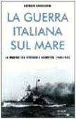 9788804405818: La guerra italiana sul mare. La Marina tra vittoria e sconfitta