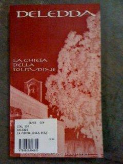 La chiesa della solitudine (Oscar scrittori moderni): Grazia Deledda
