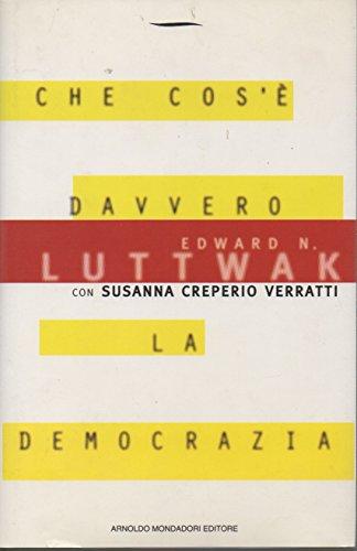 Che cos'è davvero la democrazia (Frecce) (Italian Edition) (9788804408697) by Edward Luttwak