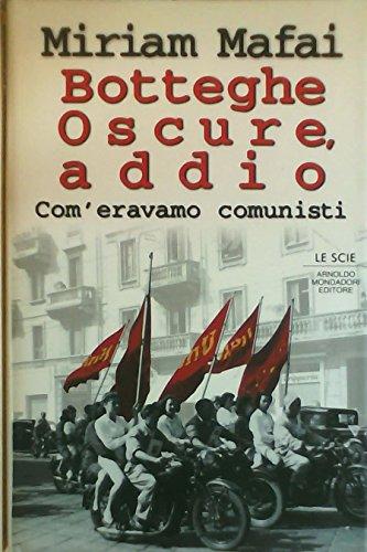 9788804410515: Botteghe oscure, addio: Com'eravamo comunisti (Le scie) (Italian Edition)