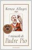 9788804413226: I miracoli di padre Pio