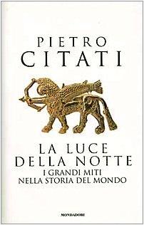 9788804414759: Luce Della Notte. I Grandi Miti Nel