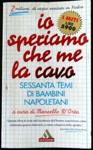 9788804414872: Io speriamo che me la cavo: sessanta temi di bambini napoletani