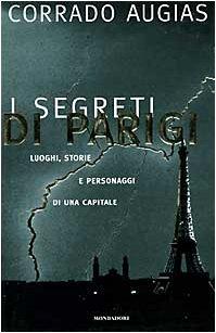 I segreti di Parigi. Luoghi, storie e personaggi di una capitale.: Augias,Corrado.