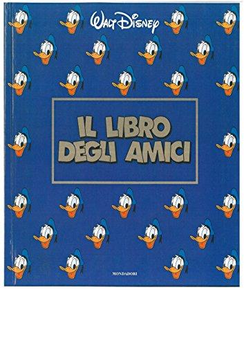 Il libro degli amici (Segreti Disney)(Hardcover): Disney, Walt