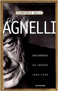 9788804417972: Gli Agnelli. Storia di una dinastia