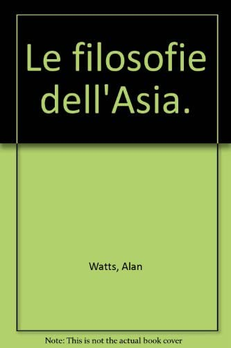 Le filosofie dell'Asia. (8804418028) by Watts, Alan