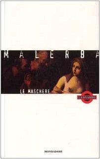 9788804420361: Le maschere (Leonardo.Narrativa,letteraria, saggistica)