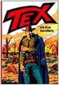 9788804420637: Tex: Tra Due Bandiere