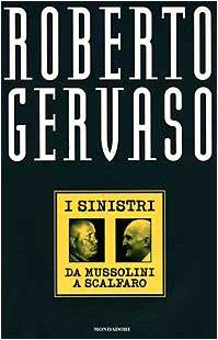 I sinistri: Da Mussolini a Scalfaro (Ingrandimenti): Gervaso, Roberto