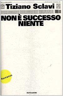 9788804436195: Non è successo niente: Romanzo (Letteratura contemporanea) (Italian Edition)