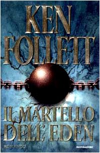 Il martello dell'Eden.: Follett,Ken.