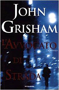 L'avvocato di strada: John Grisham