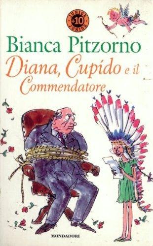 9788804446255: Diana, Cupido e il commendatore