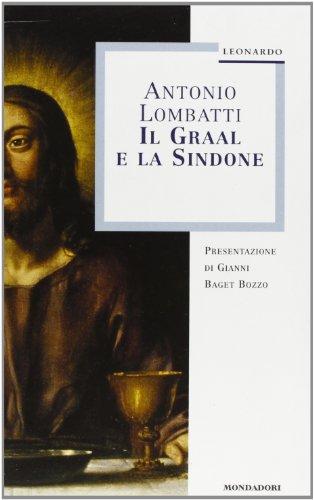 Il Graal e la Sindone.: Lombatti,Antonio.