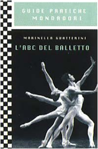 9788804447481: L'ABC del balletto (Guide practiche Mondadori) (Italian Edition)