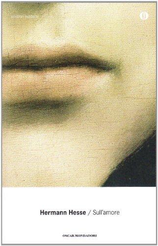 Sull'amore (Oscar scrittori moderni): Hesse, Hermann