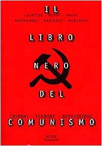 Il libro nero del comunismo.: Courtois,St�phane. Werth,Nicolas. Pann�,Jean-Louis. Paczkowski,...