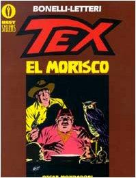 Tex. El morisco (Oscar bestsellers): Gianluigi Bonelli; Guglielmo