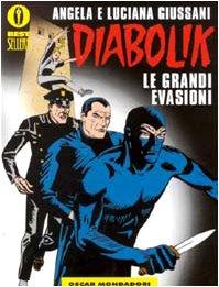 Diabolik. Le Grandi Evasioni: Giussani, a.; Giussani, L.