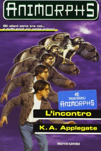 9788804449980: Animorphs L'INCONTRO #3