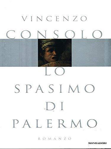 Lo spasimo di Palermo (Scrittori italiani). [Paperback]: Consolo, Vincenzo: