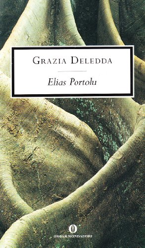 Elias Portolu (Oscar scrittori moderni): Grazia Deledda