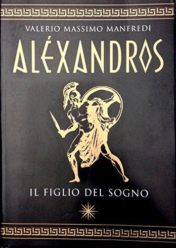 9788804456063: Alexandros IL Figlio Del Sogno (I faraoni) (Italian Edition)