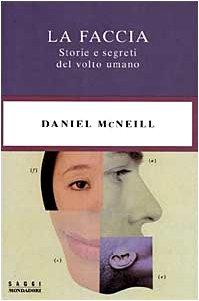 9788804458920: La faccia. Storie e segreti del volto umano