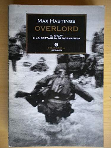 9788804463740: Overlord. Il D day e la battaglia di Normandia