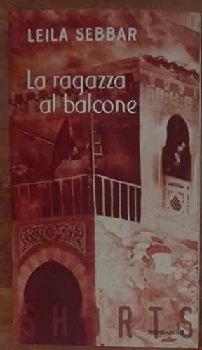 9788804465034: LA RAGAZZA AL BALCONE