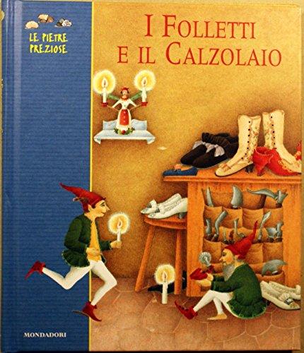 I folletti e il calzolaio: Brothers Grimm, retold