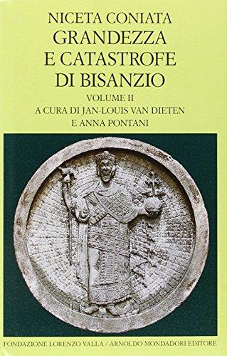 9788804466369: Grandezza e catastrofe di Bisanzio: 2 (Scrittori greci e latini)