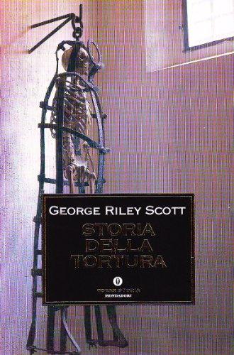 Storia della tortura. - Riley Scott,George.