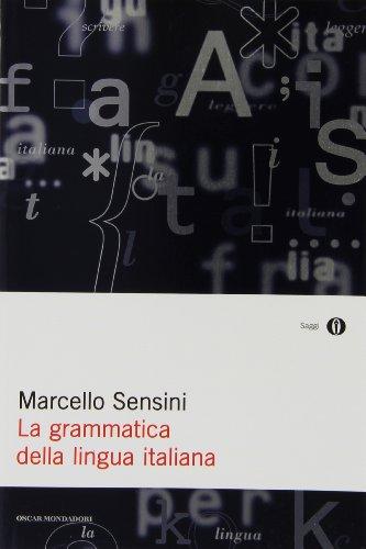 La grammatica della lingua italiana (Oscar guide) - Sensini, Marcello
