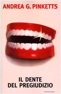 9788804468233: Il dente del pregiudizio
