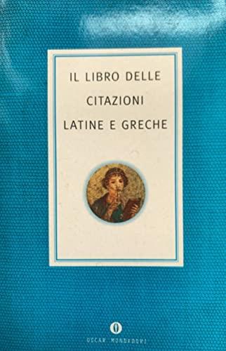 9788804471332: Il libro delle citazioni latine e greche