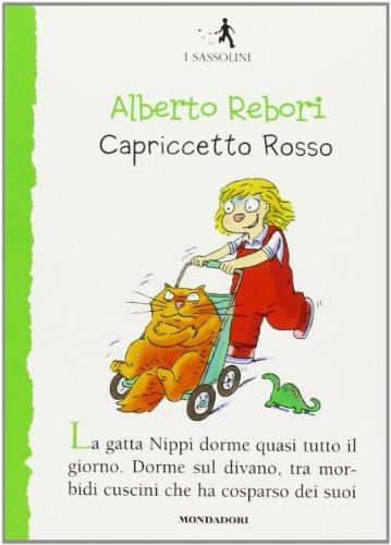 Capriccetto Rosso (I Sassolini a colori. Verde): Alberto Rebori